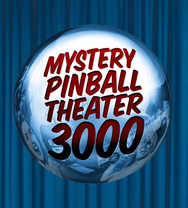Mystery Pinball Theater 3000