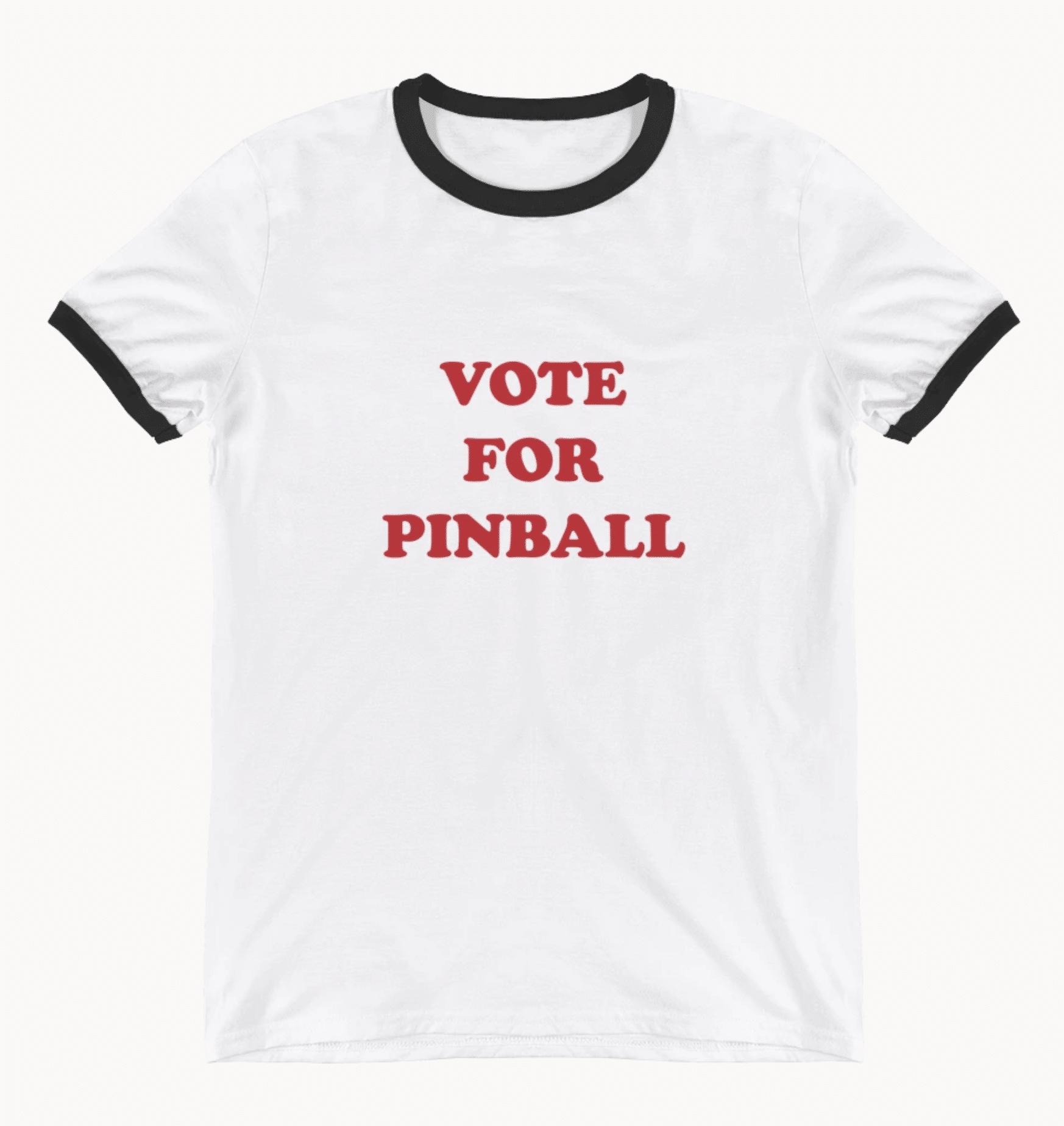 Vote For Pinball Shirt