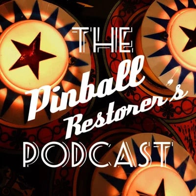 The Pinball Restorers Podcast